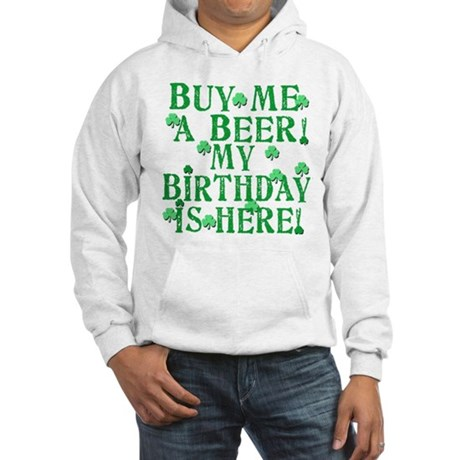 Buy Me a Beer Irish Birthday Hooded Sweatshirt