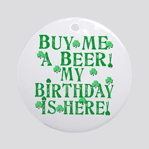Buy Me a Beer Irish Birthday Ornament (Round)