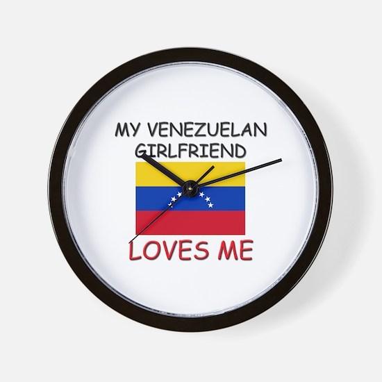 My Venezuelan Girlfriend Loves Me Wall Clock
