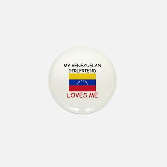 My Venezuelan Girlfriend Loves Me Mini Button