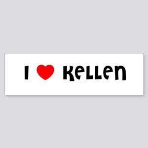 I LOVE KELLEN Bumper Sticker