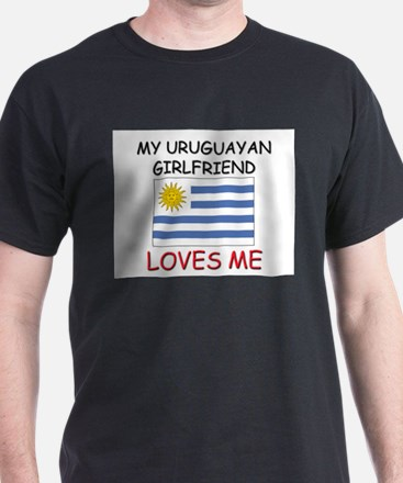 My Uruguayan Girlfriend Loves Me T-Shirt