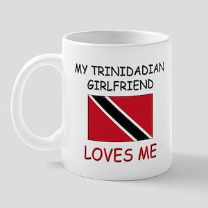 My Trinidadian Girlfriend Loves Me Mug