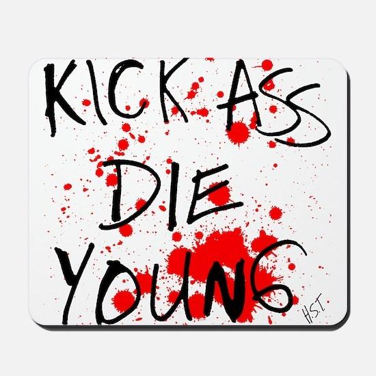 Kick Ass, Die Young Mousepad
