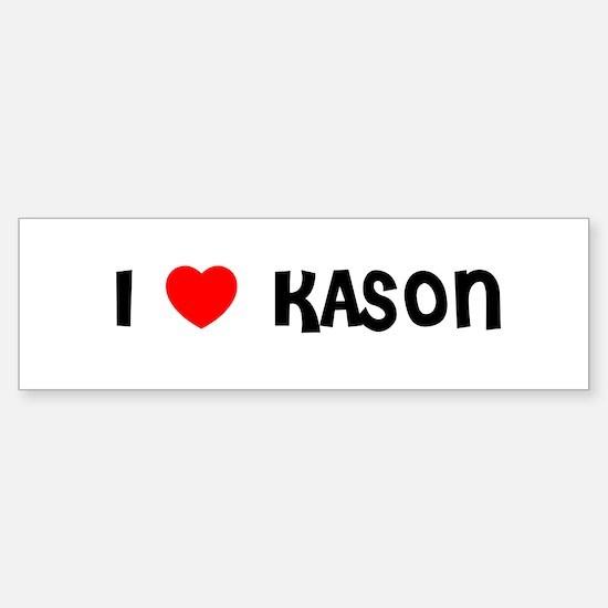 I LOVE KASON Bumper Car Car Sticker