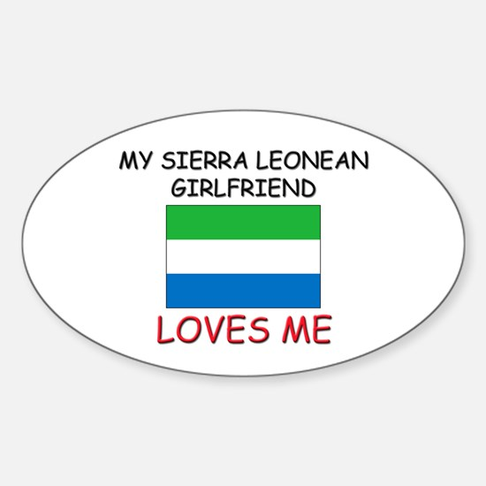 My Singaporean Girlfriend Loves Me Oval Decal