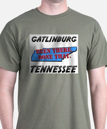 gatlinburg tennessee - been there, done that T-Shirt