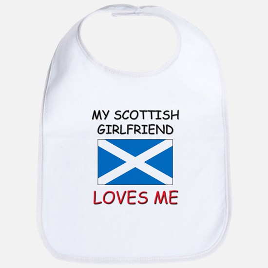 My Scottish Girlfriend Loves Me Bib