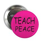 Teach Peace Button (10 pack) Hot Pink