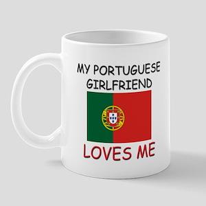 My Portuguese Girlfriend Loves Me Mug
