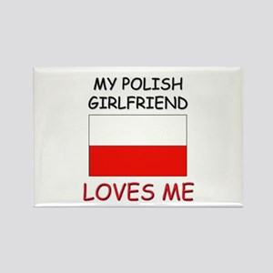 My Polish Girlfriend Loves Me Rectangle Magnet
