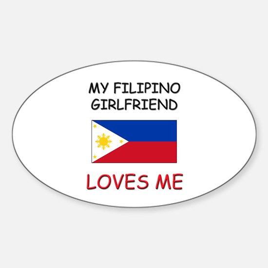 My Filipino Girlfriend Loves Me Oval Decal