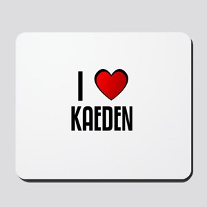 I LOVE KAEDEN Mousepad