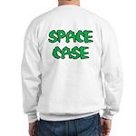 Space Case Sweatshirt Back Print