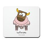Bullerina Mousepad
