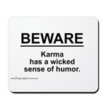 Wicked Sense of Humor... Mousepad