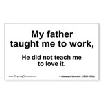 Father Taught Me to Work... Rectangle Sticker