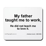 Father Taught Me to Work... Mousepad