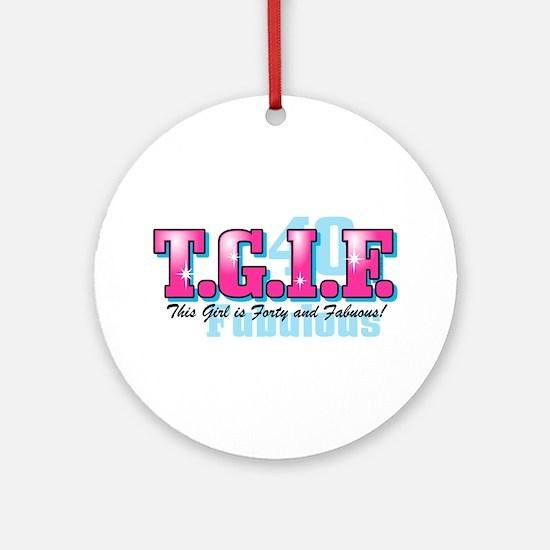 TGIF 40th Birthday Ornament (Round)