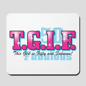 TGIF 50th Birthday Mousepad