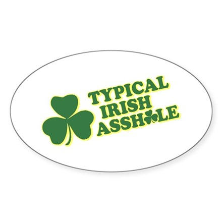 Typical Irish Asshole Oval Decal