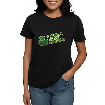 Typical Irish Asshole Womens T-Shirt