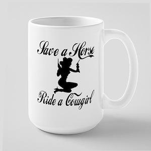 Save a Horse Ride a Cowgirl Large Mug