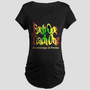 Each One Teach One Maternity Dark T-Shirt