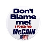 """Don't Blame Me 3.5"""" Button (100 pack)"""