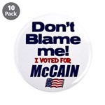 """Don't Blame Me 3.5"""" Button (10 pack)"""