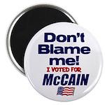 Don't Blame Me Magnet