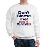 Don't Blame Me Sweatshirt