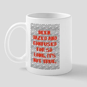 DAZED AND CONFUSED Mug