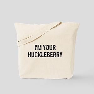 I'm Huckleberry Tote Bag