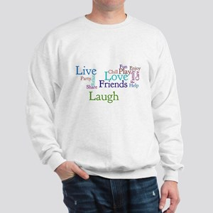 Live, Love, Laugh Sweatshirt
