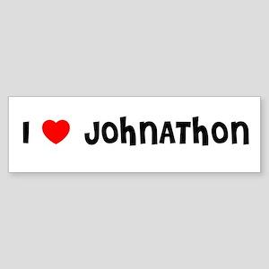 I LOVE JOHNATHON Bumper Sticker