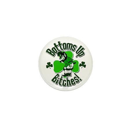 Bottoms Up Bitches! Mini Button