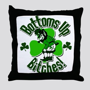 Bottoms Up Bitches! Throw Pillow