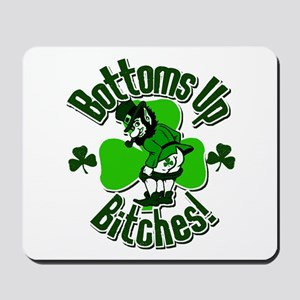 Bottoms Up Bitches! Mousepad