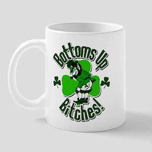 Bottoms Up Bitches! Mug