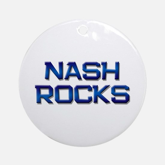 nash rocks Ornament (Round)