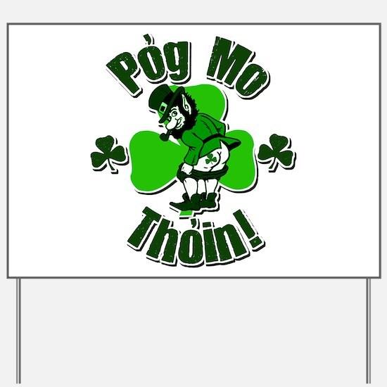 Pog Mo Thoin Yard Sign