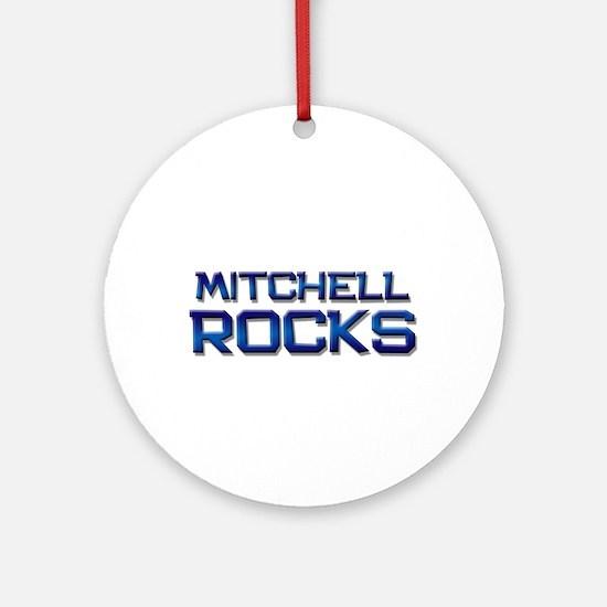 mitchell rocks Ornament (Round)