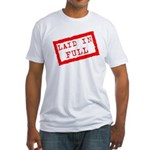 laid in full Fitted T-Shirt