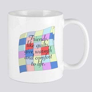 FRIENDS, LIKE A QUILT, WARMTH Mugs
