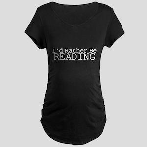 Rather Be Reading Maternity Dark T-Shirt