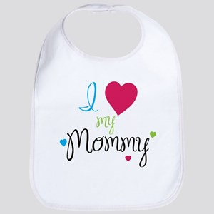 I love my Mommy! Bib