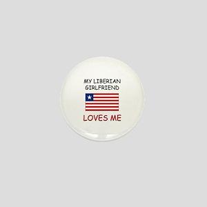 My Liberian Girlfriend Loves Me Mini Button