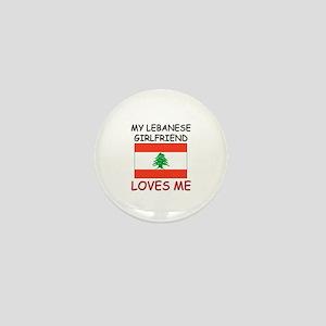 My Lebanese Girlfriend Loves Me Mini Button