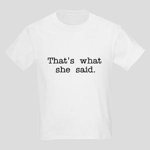That's what she said Kids Light T-Shirt